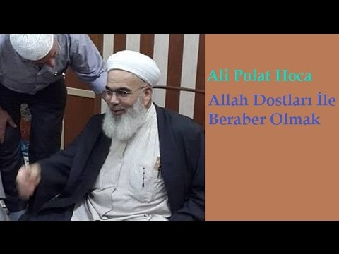 Allah Dostları İle Beraber Olmak - Ali Polat Hoca