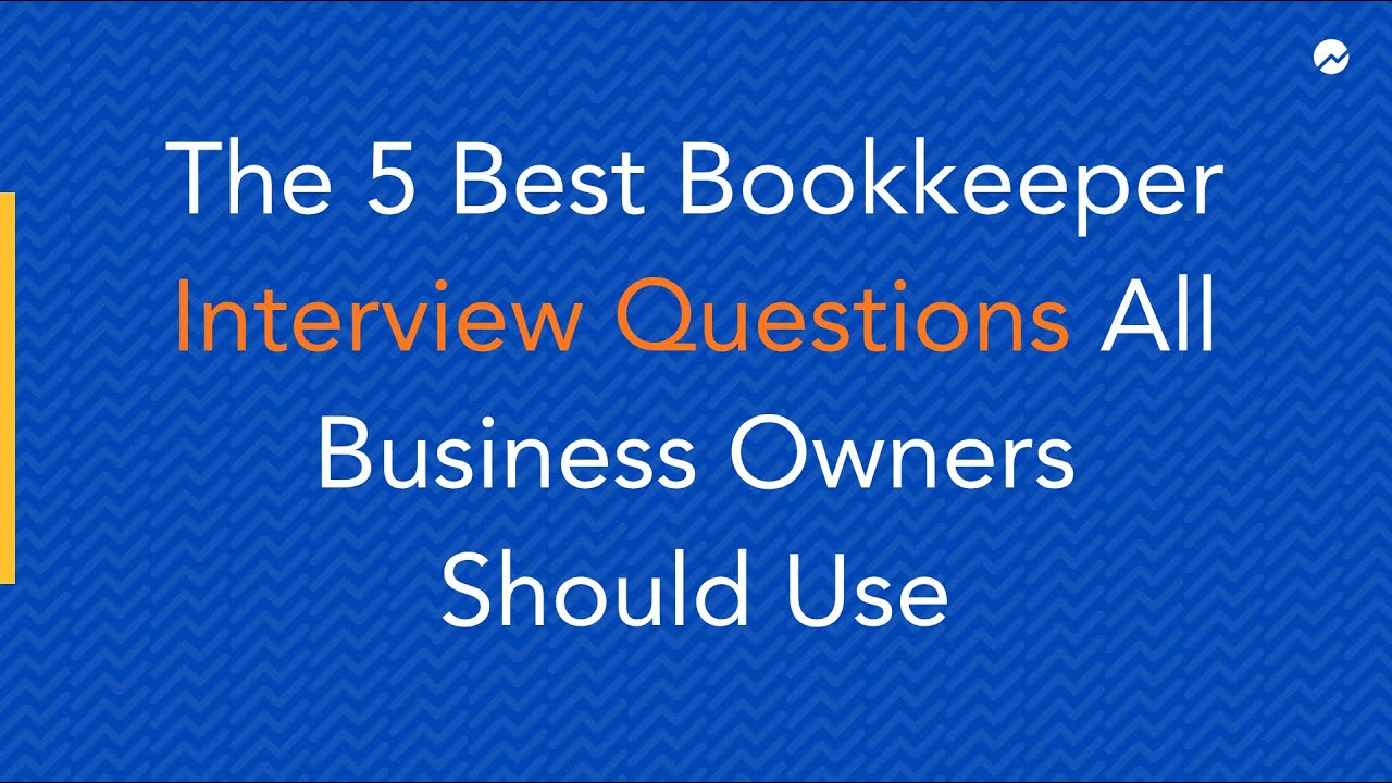 the 5 best bookkeeper interview questions all business owners the 5 best bookkeeper interview questions all business owners should use