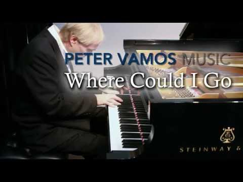 Where Could I Go - Original Composition by Peter Vamos - Relaxing Piano Music