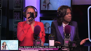 Hoes, Strippers and Gold Diggers Part 2:  Slut Shaming | BHL's Eat Pray Live with Sheree Fletcher