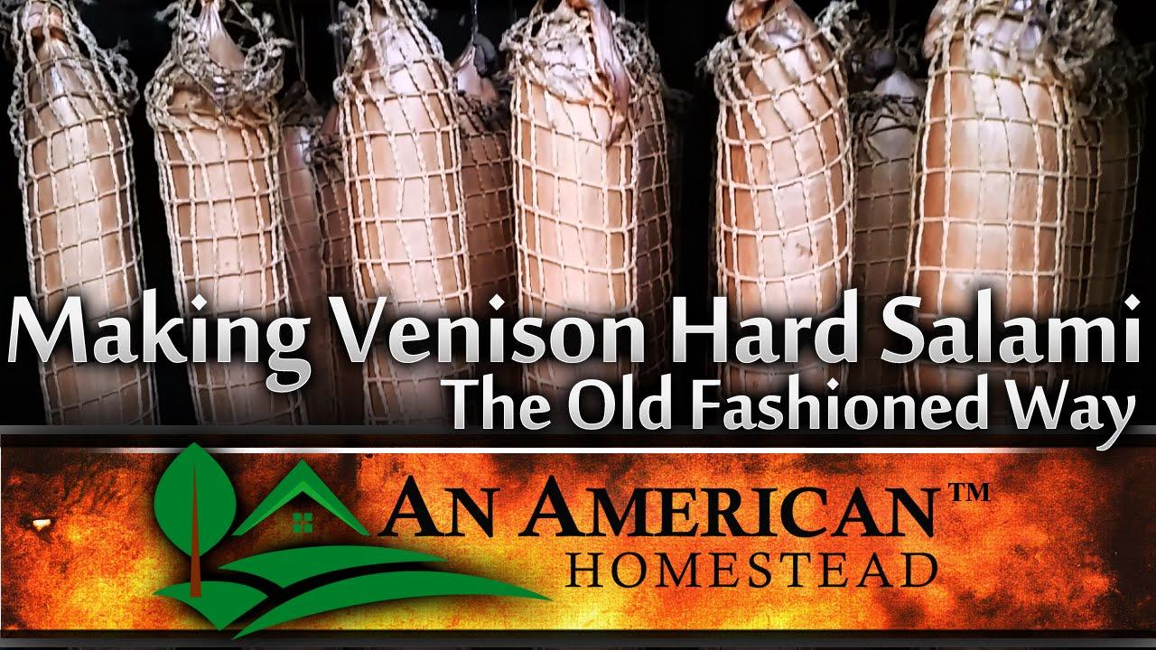 Making Venison Hard Salami The Old Fashioned Way