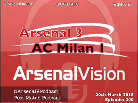 Arsenal Vision Post Match Podcast - EP200: AC Milan (h) - John's Fainting Couch