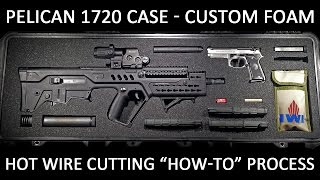 PART 1 - Custom Foam Cutting Tutorial for the Pelican 1720 Gun Case (How To Using Hot Wire Cutter)