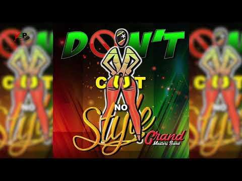 "Grand Masters Band - Don't Cut No Style Mix - ""Wilders 2018/2019"" - Sugar Mas 47"