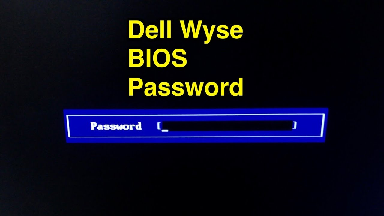 Password to enter BIOS on Dell Wyse VDI thin client PC