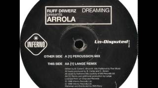 Ruff Driverz Presents Arrola - Dreaming (Lange Remix)