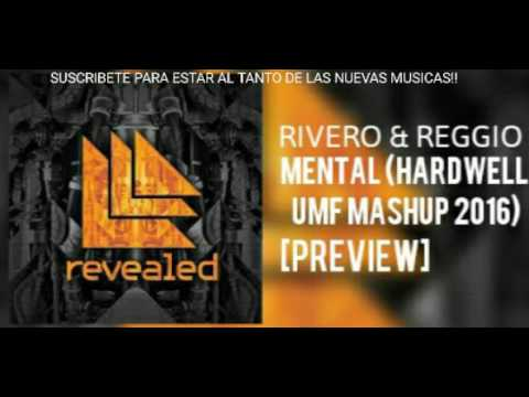 PREVIEW] RIVERO & Reggio - Mental (HARDWELL Mashup UMF 2016) - YouTube