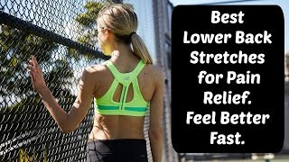 Best Lower Back Stretches For Pain Relief. Feel Better Fast