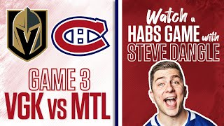 Re-Watch Vegas Golden Knights vs. Montreal Canadiens Game 3 LIVE w/ Steve Dangle