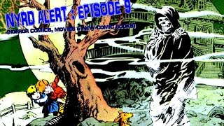NYRD ALERT - EPISODE 9 (Horror Comic Books, Magazines & Old Comic Books) JuLY 2016
