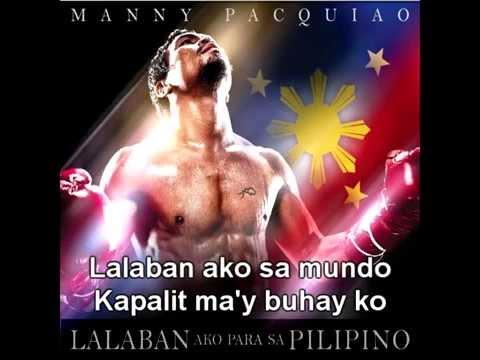 """Lalaban Ako Para sa Pilipino - Manny """"Pacman"""" Pacquiao (HQ with lyrics)"""