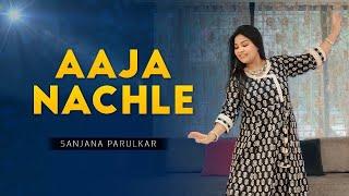 Aaja Nachle | Semi Classical  | Folk Fusion | Sanjana Parulekar Choreography