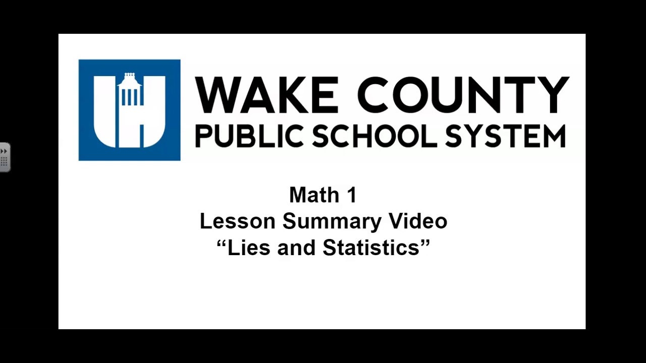 Math 1 Unit 9 Lesson 10 Summary Video Lies and Statistics