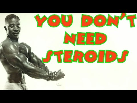 You Don\'t Need Steroids To Build a Body - Leroy Colbert