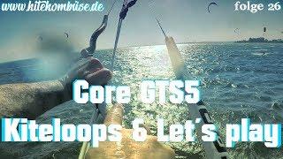 CORE GTS5 - Kiteloop & Let´s Play - Pelzerhaken