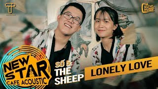 Lonely Love - The Sheep | Gala Nhạc Việt - Newstar Cafe Acoustic #5