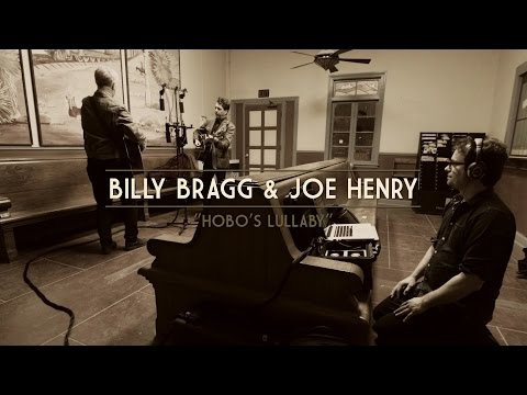 Billy Bragg & Joe Henry - Hobo's Lullaby
