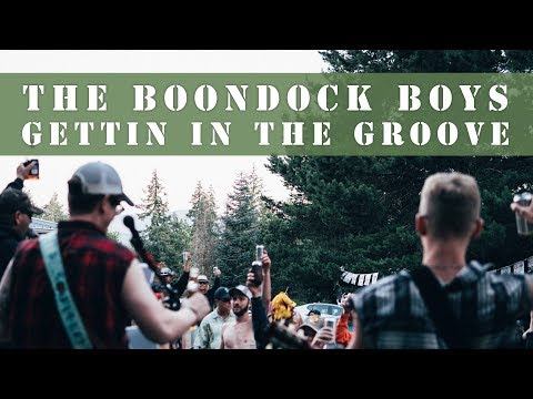 Gettin In The Groove (In Memory of Grandma Twyla) - The Boondock Boys