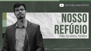 Nosso Refúgio - Salmo 90 | Rev. Gustavo Ribeiro