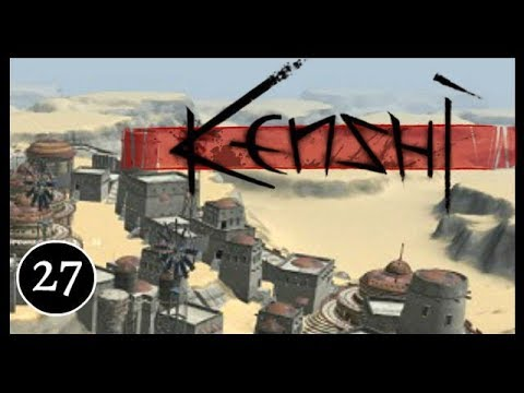 "Kenshi - 27 - ""Defending the Fort"""