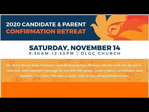 OLGC Confirmation Candidate & Parent Retreat