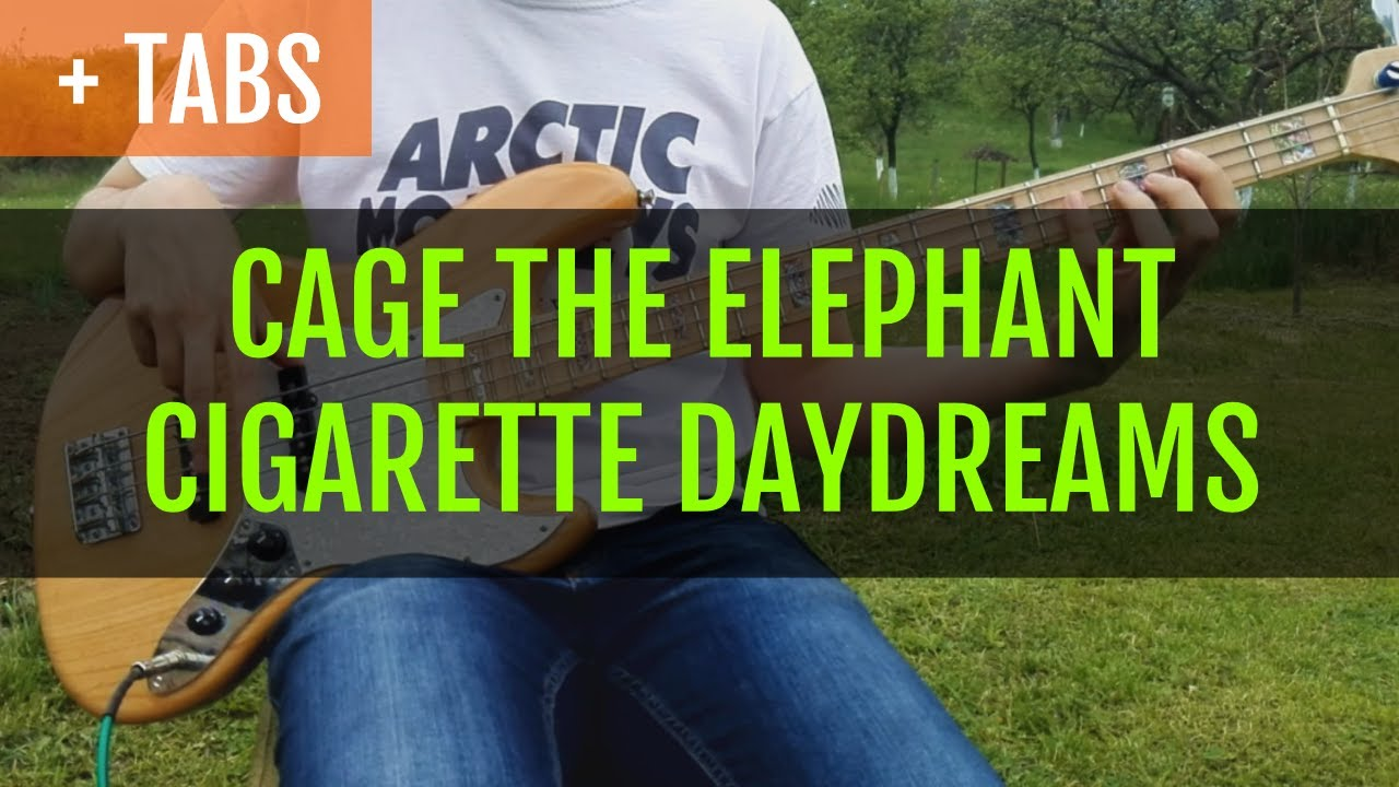 Cage The Elephant Cigarette Daydreams Bass Cover With Tabs Chords Chordify