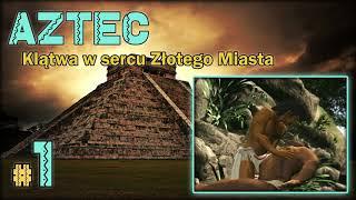"""AZTEC: Klątwa w sercu Złotego Miasta #1 - """"Morderstwo dostojnika"""""""