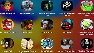 Granny Chapter Two,Scary Teacher 3D,Horror Hospital 2,Mental Hospital 4,Eyes,Branny,Troll Quest Horr