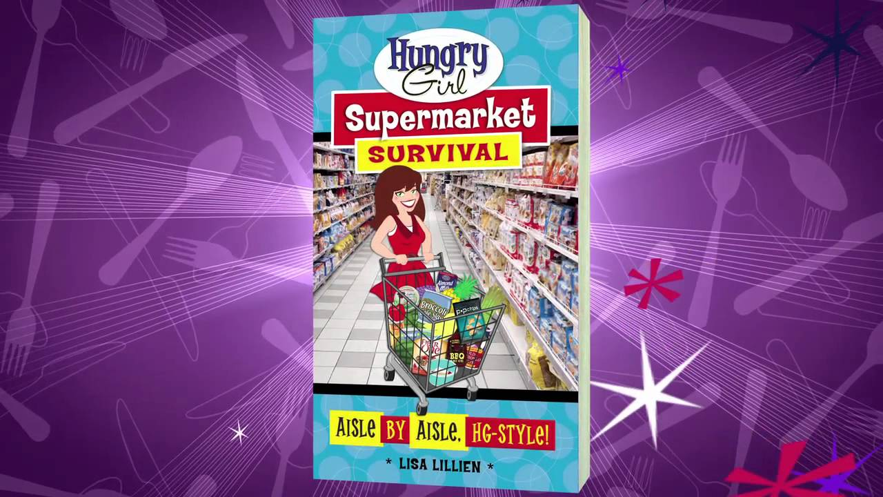 Hungry Girl Supermarket Survival HG-Style! Aisle by Aisle