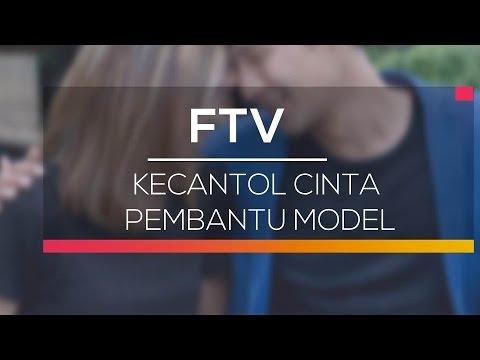 Download FTV SCTV - Kecantol Cinta Pembantu Model
