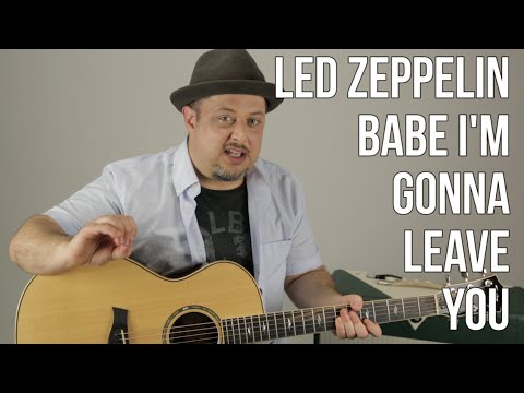 "How to Play ""Babe I'm Gonna Leave You"" By Led Zeppelin On Guitar - Guitar Lessons"