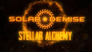 SOLAR DEMISE - STELLAR ALCHEMY [OFFICIAL LYRIC VIDEO] (2021) SW EXCLUSIVE