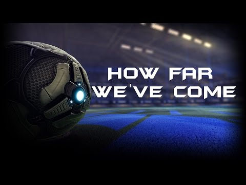 How far we've come (Rocket League)