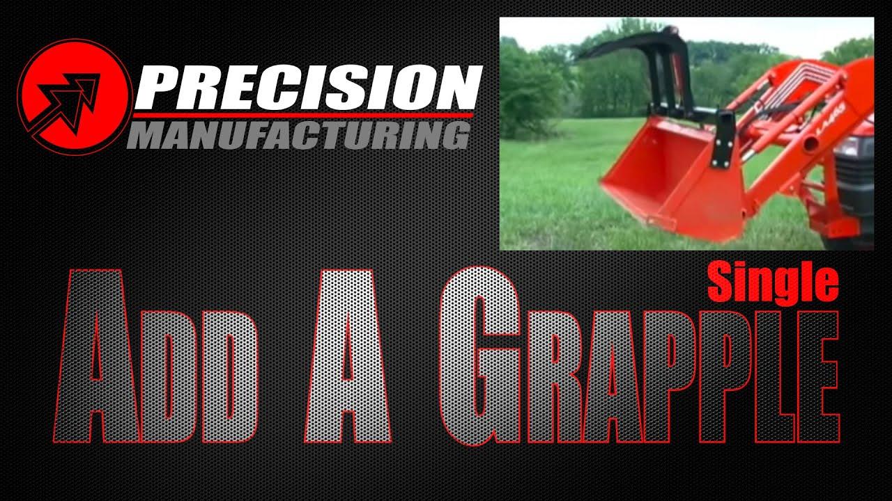 Single Add A Grapple | Precision Manufacturing INC