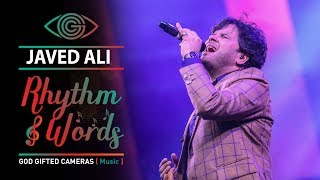 | Mere Rashke Qamar | | Javed Ali | | Live Performance | | Rhythm & Words | | God Gifted Cameras |