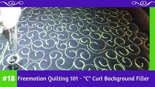 "#FMQ101 ( Video #18 - ""C"" curl background filler) Longarm Free Motion Quilting Video"