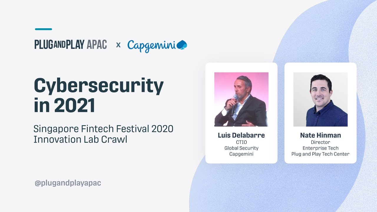Singapore Fintech Festival 2020 Innovation Lab Crawl - Fireside Chat - Cybersecurity in 2021