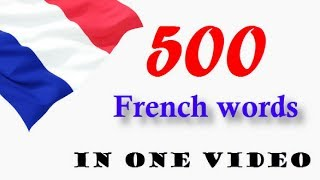 Top 500 French Words│sound & pic│in one Video