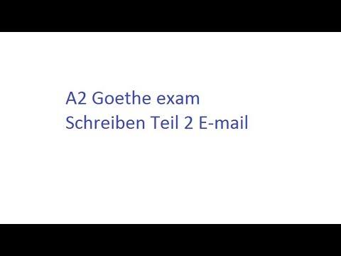 A2 Goethe Prüfung Schreiben Teil 2 E Mail 1 Youtube