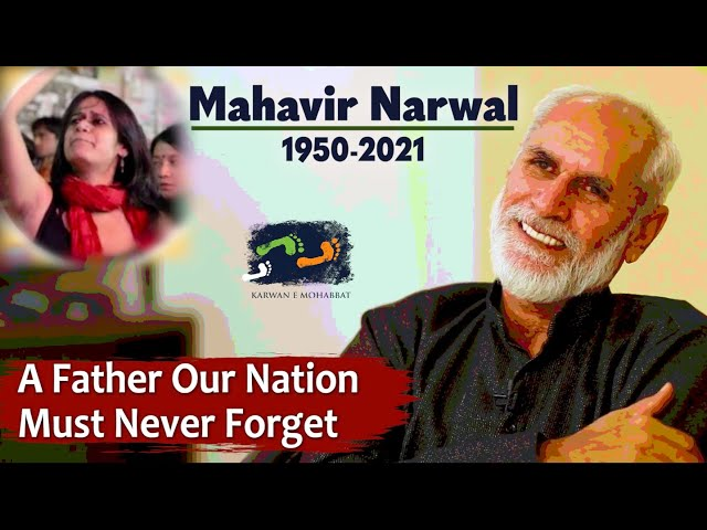 MAHAVIR NARWAL - A Father This Nation Must Never Forget | Karwan e Mohabbat
