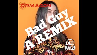 Bad Guy Drmagdn & Dee Wiz (Billie Eilish remix)