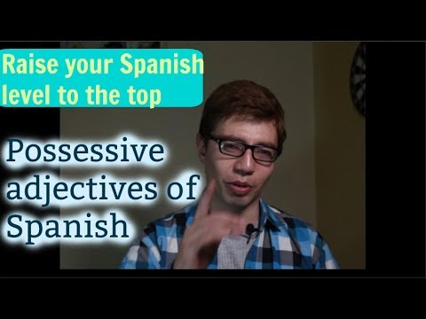 Possessive adjectives of Spanish, Easy as hell!! - Language society and culture