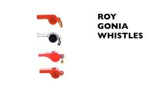 Roy Gonia Whistles
