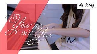 Yêu Và Yêu - OST Bệnh Viện Ma   Erik ST.319   PIANO COVER   An Coong PIANO