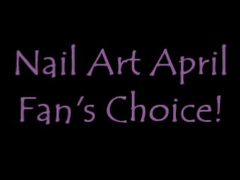 Nail Art April: Fan's Choice! [CLOSED for suggestions] - 동영상