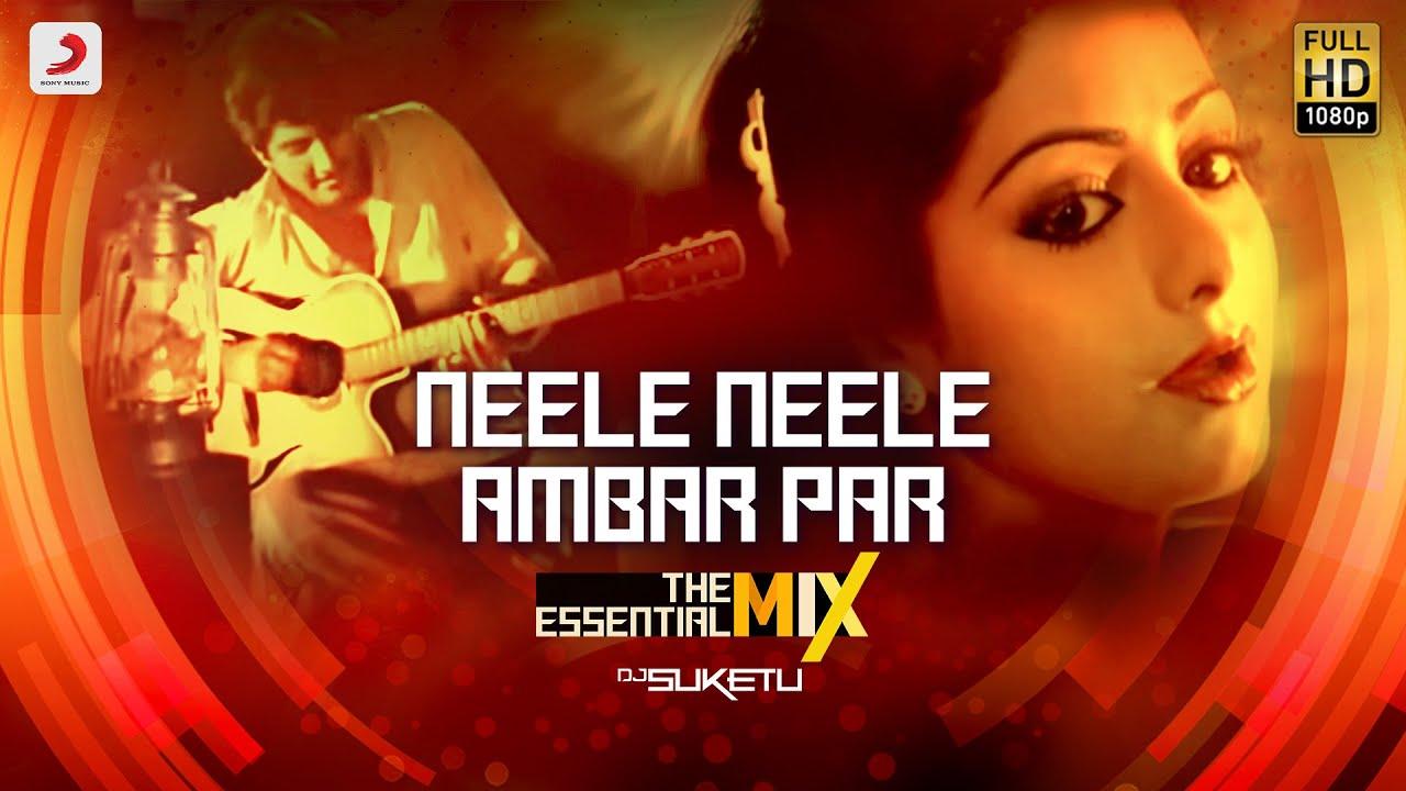 Neele Neele Ambar Par - The Essential Mix | Kalaakaar | Kishore Kumar | DJ Suketu