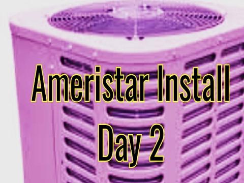 Ameristar 3 5 Ton Heat Pump Install Pt 2