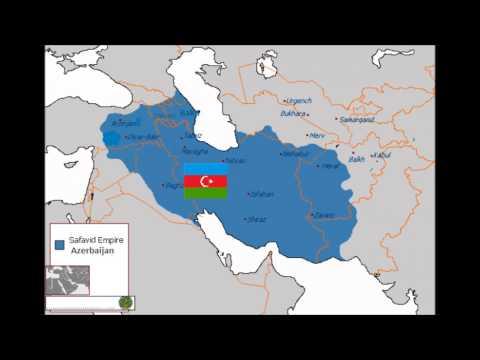 Azerbaijan  Safavid Empire _ Azerbaijan - Boyuk Azerbaycan Azeri Azeria