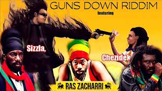 Guns Down Riddim Mix (Official Mix) Feat. Chezidek, Sizzla, Ras Zacharri  (June 2019)