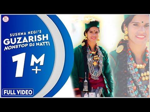 Guzarish Nonstop DJ Natti [Hit Song] Himachali Song | Sushma Negi | Music Surya Negi | DJ RockerZ